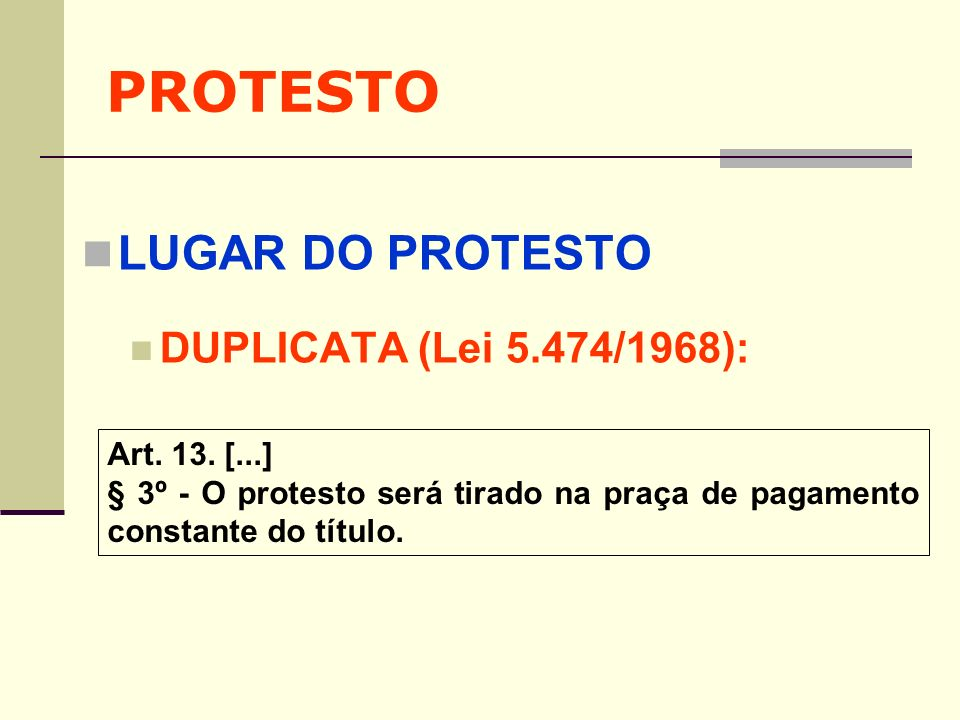 PROTESTO LUGAR DO PROTESTO DUPLICATA (Lei 5.474/1968): Art. 13. [...]